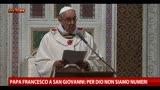 Papa Francesco a San Giovanni: per Dio non siamo numeri