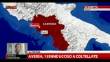 08/04/2013 - Aversa, 15enne ucciso a coltellate