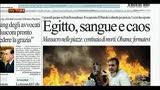 15/08/2013 - Scontri Egitto: i commenti dei quotidiani