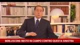 Berlusconi: Resto in campo contro questa sinistra