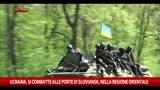 24/04/2014 - Ucraina, si combatte alle porte di Sloviansk