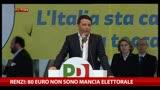 """Renzi: """"80 euro non sono mancia elettorale"""""""