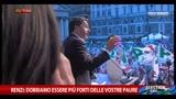 23/05/2014 - Renzi: dobbiamo essere più forti delle vostre paure