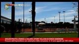 30/05/2014 - Sequestrato a Roma il Salaria Sport Village di Diego Anemone