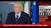 Napolitano: dopo anni di austerità giusto Europa cambi