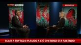 Blair a SkyTg24: plaudo a Renzi, ha il coraggio di cambiare