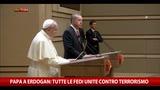 Papa a Erdogan: tutte le fedi unite contro terrorismo