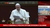Papa a cardinali e vescovi: evitare divisioni e calunnie