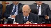 """Napolitano: """"Politica e magistratura non siano mondi ostili"""""""