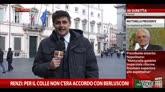 Renzi: per il Colle non c'era accordo con Belrusconi