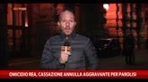 10/02/2015 - Omicidio Re, Cassazione annulla aggravante per Parolisi