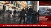 """Follia ultrà a Roma, questore: """"Meglio sporcizia che morti"""""""