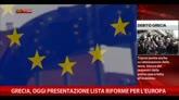 Grecia, oggi presentazione lista riforme per l'Europa