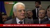 Mattarella: Rilanciare la fiducia nell'Europarlamento