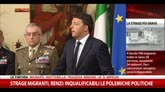 Strage migranti, Renzi: Inqualificabili polemiche politiche