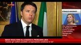 Renzi: risolvere alla radice il problema Libia