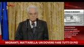"""Migranti, Mattarella: """"Un dovere fare tutti di più"""""""