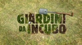 Giardini da incubo 2: il meglio della sesta puntata