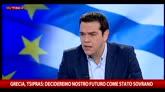 Tsipras: Decideremo del nostro futuro come uno stato sovrano