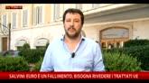 """Grecia, Salvini: """"Euro è un fallimento"""""""