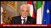 Mattarella: Guardare a futuro per governare bene il presente