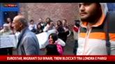 Migranti sui binari, treni bloccati tra Londra e Parigi