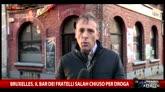 Bruxelles, il bar dei fratelli Salah chiuso per droga