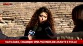 Vatileaks, Chaouqui:  una vicenda delirante e folle
