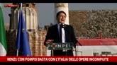 Renzi: con Pompei basta con l'Italia delle opere incompiute
