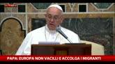 Papa Europa non vacilli e accolga migranti