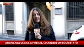 Americana uccisa a Firenze, ci sarebbe un sospettato