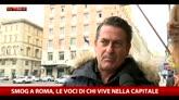 Smog a Roma, le voci di chi vive nella Capitale