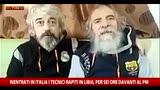 Libia, ex ostaggi: picchiati, ci siamo liberati da soli