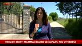 22/05/2016 - Trovati morti mamma e figlio scomparsi nel Viterbese