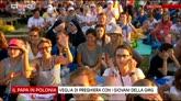 30/07/2016 - ll Papa in Polonia, veglia di preghiera con i giovani