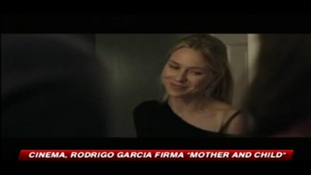 Cinema, Rodrigo Garcia firma Mother and child