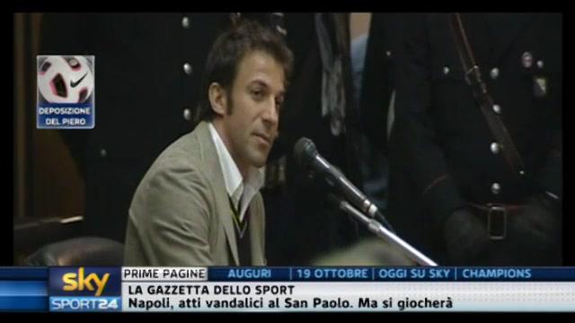 Calciopoli, la deposizione di Del Piero