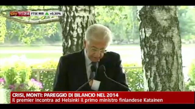 Crisi, Monti: pareggio di bilancio nel 2014