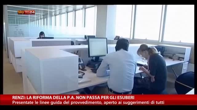 """Renzi: """"La riforma della P.A. non passa per gli esuberi"""""""