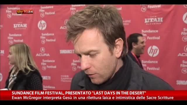 """Sundance Film Festival, presentato """"Last days in the desert"""""""