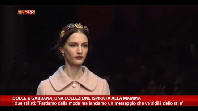 Dolce & Gabbana, una collezione ispirata alla mamma