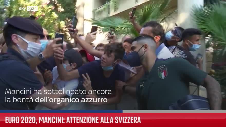 """Euro 2020, Mancini: """"Attenzione alla Svizzera"""""""