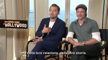 Di Caprio e Pitt raccontano Once Upon a Time in Hollywood