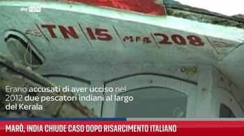 Mar�, India chiude caso dopo risarcimento italiano