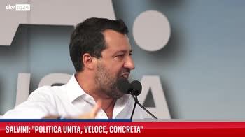 """Salvini: """"La politica deve essere unita, veloce e concreta"""""""