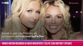 VIDEO Paris Hilton e i selfie con Britney Spears