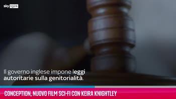 VIDEO Conception, nuovo film sci-fi con Keira Knightley
