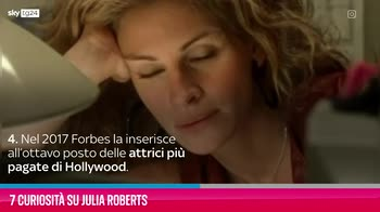 VIDEO Julia Roberts, 7 curiosità sull'attrice