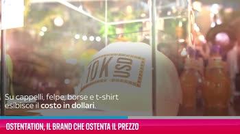 VIDEO Ostentation, il brand che ostenta il prezzo