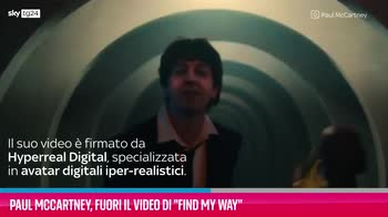 """VIDEO Paul McCartney, fuori il video di """"Find My Way"""""""
